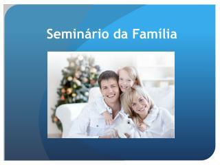 Seminário da Família