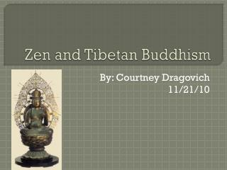 Zen and Tibetan Buddhism