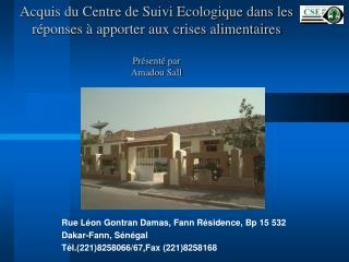 Rue Léon Gontran Damas,  Fann  Résidence,  Bp  15 532 Dakar- Fann , Sénégal