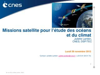 Lundi 26  novembre  2012 Contact: Juliette Lambin   juliette.lambin@cnes.fr   (+33 5 61 28 31 74)