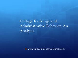 College Rankings and Administrative Behavior: An Analysis