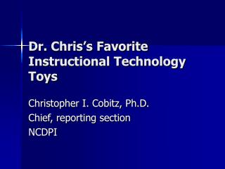 Dr. Chris s Favorite Instructional Technology Toys