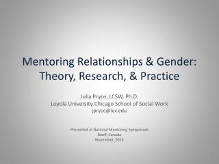 Mentoring Relationships & Gender: Theory, Research,  & Practice