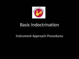 Basic Indoctrination