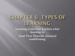 Chapter 6  Types of Learning