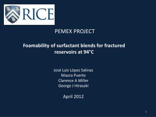 PEMEX PROJECT Foamability  of surfactant blends for fractured reservoirs at 94°C