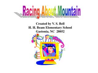 Racing About Mountain Created by V. S. Bell