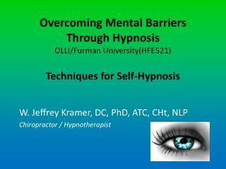 W. Jeffrey Kramer, DC, PhD,  ATC ,  CHt , NLP Chiropractor / Hypnotherapist