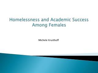 Homelessness and Academic Success Among Females