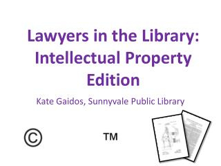 Lawyers in the Library: Intellectual Property Edition