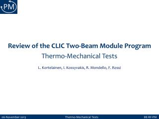 Review  of the CLIC Two-Beam Module Program Thermo-Mechanical Tests