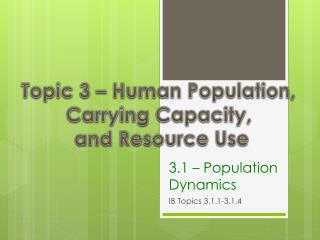 3.1 – Population Dynamics