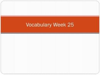 Vocabulary  Week 25