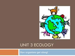 Unit  3  Ecology