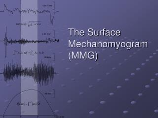 The Surface Mechanomyogram MMG