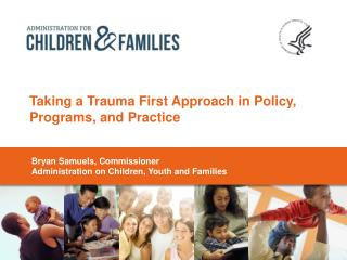 Taking a Trauma First Approach in Policy, Programs, and Practice