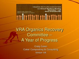 VRA Organics Recovery Committee   A Year of Progress
