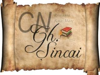 "Istoria  Colegiului National ""Gheorghe  S incai"""
