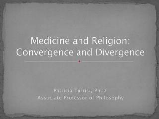 Medicine and Religion: Convergence and Divergence
