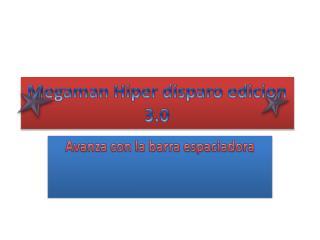 Megaman Hiper  disparo  edicion 3.0
