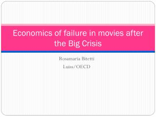 Economics of failure in movies after the Big Crisis