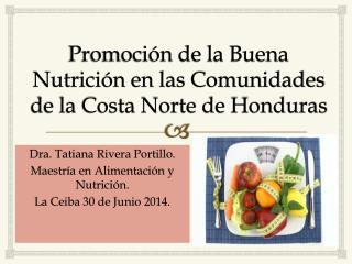 Promoción de la Buena Nutrición en las Comunidades de la Costa Norte de Honduras