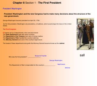 Chapter 8  Section 1 -  The First President