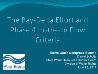 The Bay-Delta Effort and Phase 4 Instream Flow Criteria