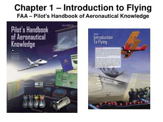Chapter 1 – Introduction to Flying FAA – Pilot's Handbook of Aeronautical  Knowledge