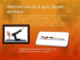 Alternatives to a gym based workout