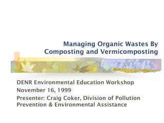 Managing Organic Wastes By Composting and Vermicomposting