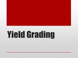 Yield Grading