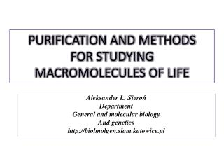 PURIFICATION AND METHODS  FOR STUDYING  MACROMOLECULES OF LIFE