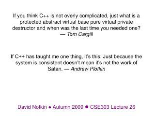 David Notkin   Autumn 2009   CSE303 Lecture  26