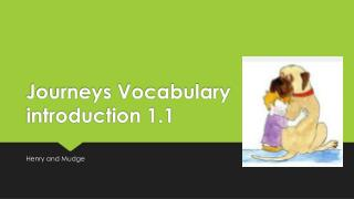Journeys Vocabulary introduction 1.1