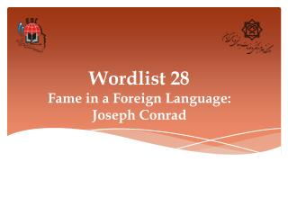 Wordlist 28 Fame in a Foreign Language:  Joseph Conrad