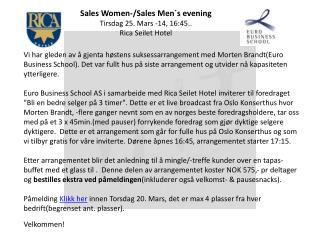 Sales  Women -/Sales  Men´s evening Tirsdag 25. Mars -14, 16:45.. Rica Seilet  Hotel