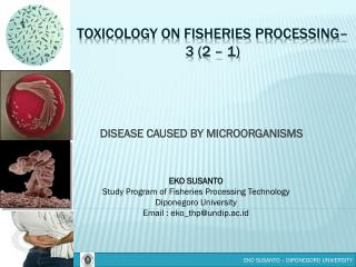 TOXICOLOGY ON FISHERIES PROCESSING– 3 (2 – 1)