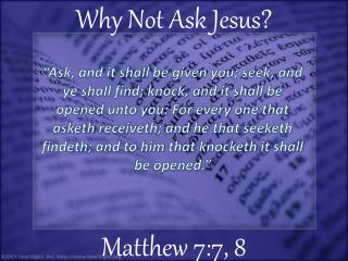 Why Not Ask Jesus?