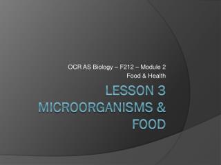 Lesson 3 Microorganisms & Food