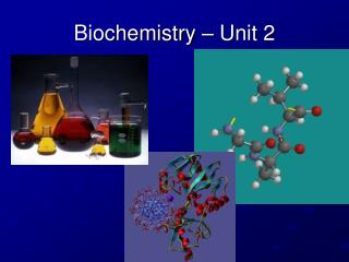 Biochemistry � Unit 2
