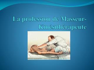 La profession de Masseur-Kinésithérapeute