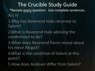 The Crucible Study Guide Restate every question.  Use complete sentences.