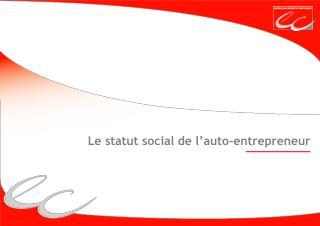 Le statut social de l'auto-entrepreneur