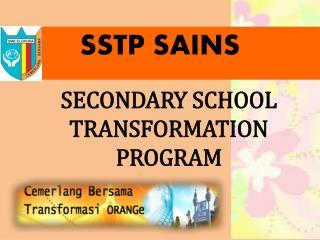 SECONDARY SCHOOL TRANSFORMATION PROGRAM