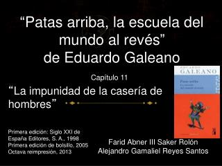 """ Patas arriba, la escuela del mundo al revés "" de Eduardo Galeano"