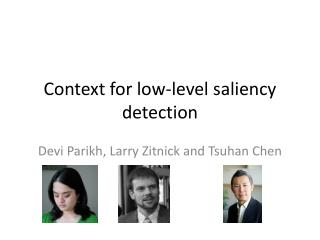 Context for low-level saliency detection