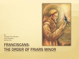 Franciscans: The Order of Friars Minor