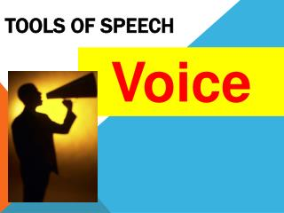 Tools of  Speech
