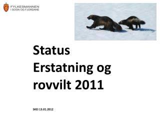 Status Erstatning og  rovvilt  2011